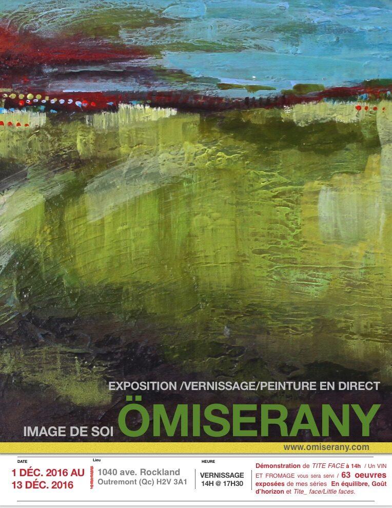Expo de ÖMiserany du 1 déc. jusqu'au 13 déc. 2016voici une Invitation à mon vernissage le 1 décembre 2016 pour l'ExpositionIMAGE DE SOI de ÖMiserany,voici GOÛT d'horizon poster