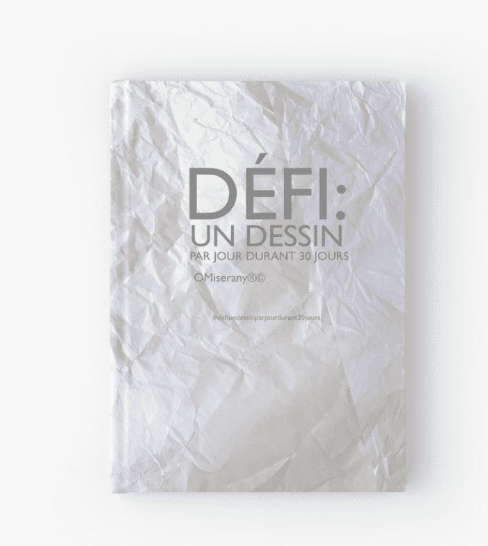 Petit cahier de défi un dessin par jour durant 30 jours, ÖMiserany®