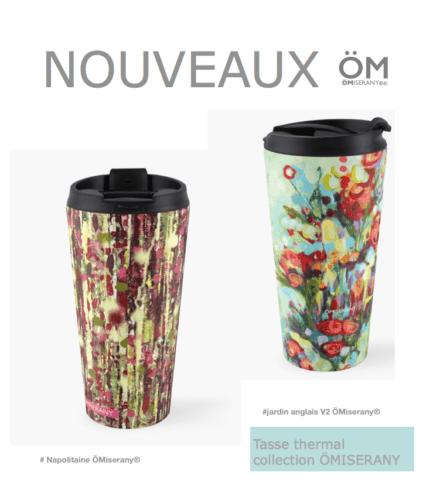 Tasse de voyage collection #21-Napolitaine-ÖMiserany® 2019 et #22-Jardin-anglais-v2-2015-ÖMiserany® 2019