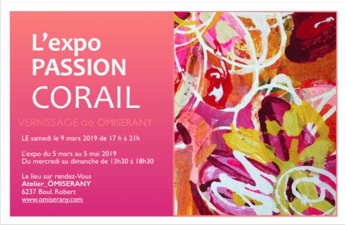 vernissage LE samedi le 9 mars 2019 de 17 h à 21h L'exposition PASSION CORAIL du 5 mars au 5 mai 2019. Du mercredi au dimanche de 13h30 à 18h30